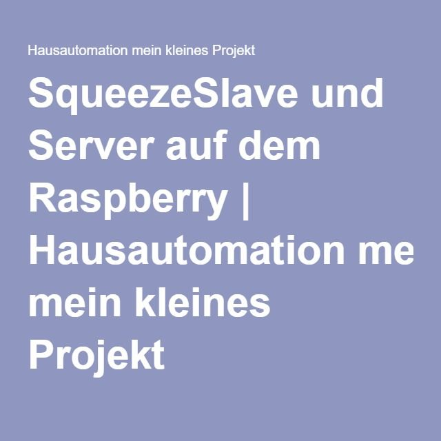 squeezeslave und server auf dem raspberry hausautomation mein kleines projekt hausautomation. Black Bedroom Furniture Sets. Home Design Ideas