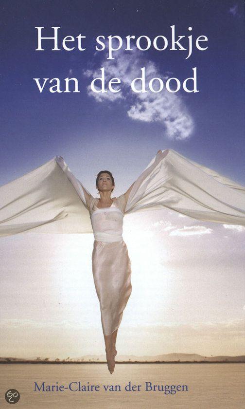 Het Sprookje Van De Dood Het Is Een Wonderbaarlijke Reis Die Je Misschien Opnieuw Laat Ontdekken Wie Je Werkelijk Be Spiritualiteit Boeken Boeken Marie Claire