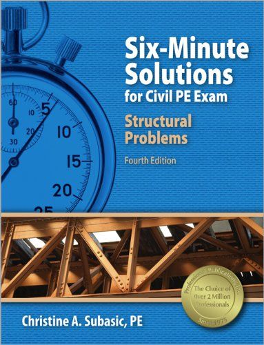 Six minute solutions for civil pe exam structural problems by six minute solutions for civil pe exam structural problems by christine a subasic pe fandeluxe Gallery