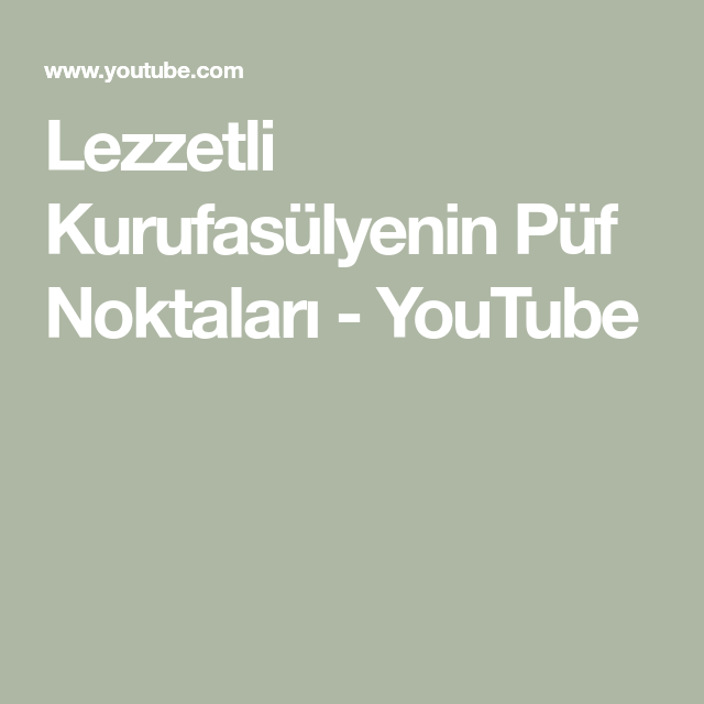 Lezzetli Kurufasülyenin Püf Noktaları - YouTube