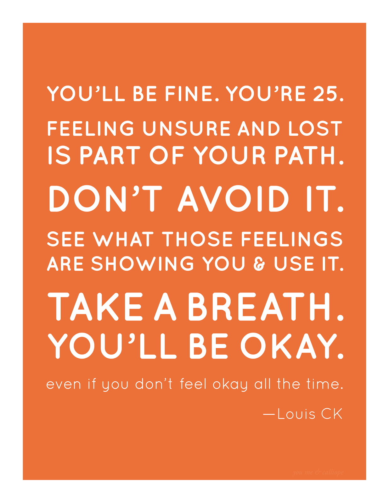 Unsure Quotes Louis Ck  Quotei Definitely Felt This At 25 Words Of Wisdom