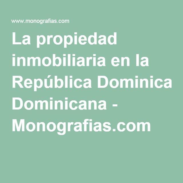 La propiedad inmobiliaria en la República Dominicana - Monografias.com