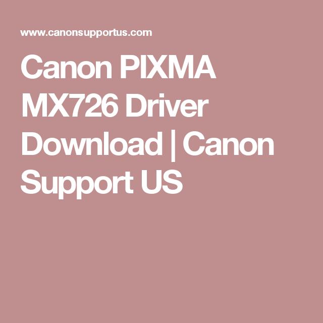 Canon PIXMA MX726 Driver Download   Canon Support US