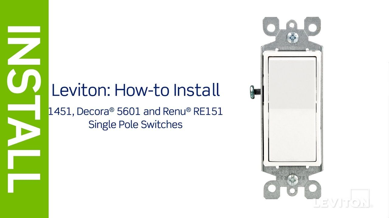 This Is The One For No 5601 Leviton Presents How To Install A Single Pole Switch Light Switch Wiring Leviton 3 Way Switch Wiring