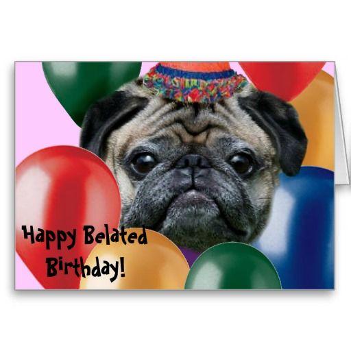 Happy Belated Birthday Pug Dog Greeting Card Zazzle Com