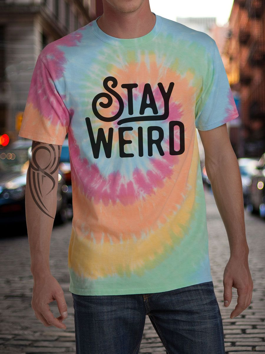 e8c20803 Stay Weird tie dye t-shirt. Available through Amazon prime. | Tee ...