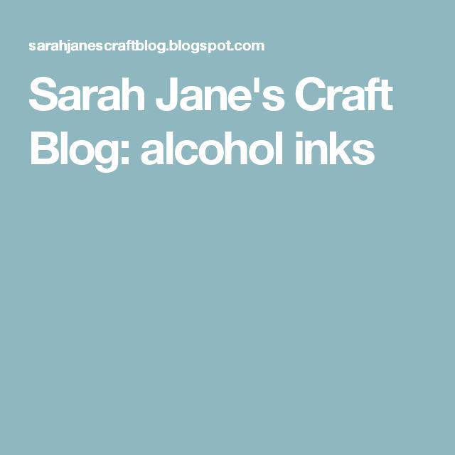 Sarah Jane's Craft Blog: alcohol inks