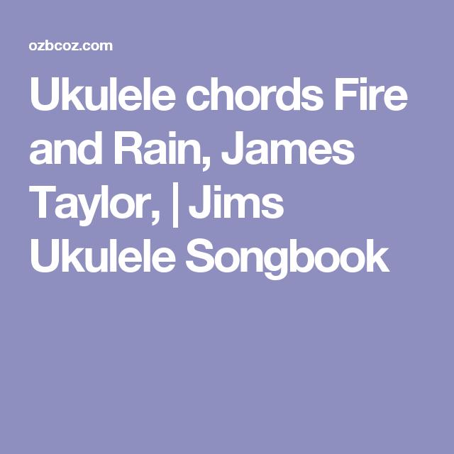 Ukulele Chords Fire And Rain James Taylor Jims Ukulele Songbook