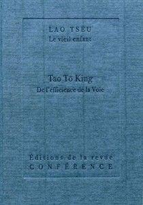Lao Tseu – Tao Tö King – De l'efficience de la Voie
