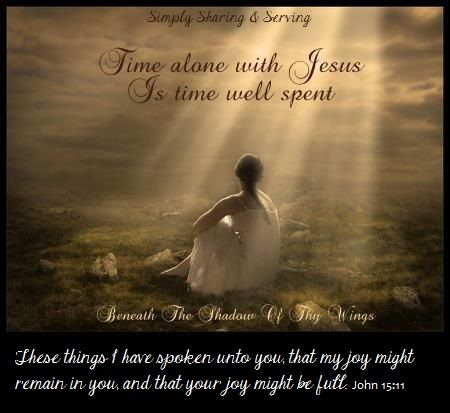 Time Alone with Jesus is so valuable...so precious. I love Sunday morning worship...can't wait until tomorrow morning to sin…   Sisters  in christ, John 15 11, Jesus