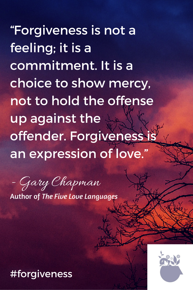 Love And Forgiveness Quotes Forgiveness Quotegary Chapman Author Of The Five Love