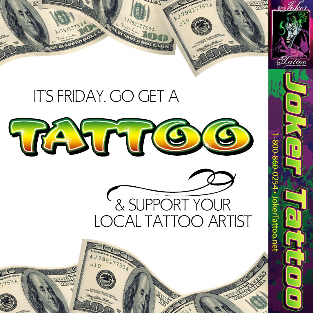 It S Friday Go Get A Tattoo Amp Support Your Local Tattoo