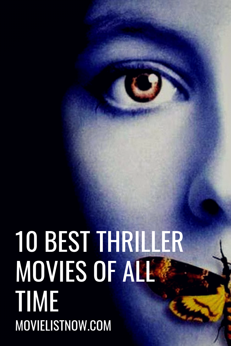 10 Best Thriller Movies of All Time Movies Thriller