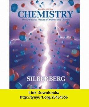 Chemistry The Molecular Nature of Matter and Change (9780073101699) Martin Silberberg , ISBN-10: 0073101699  , ISBN-13: 978-0073101699 ,  , tutorials , pdf , ebook , torrent , downloads , rapidshare , filesonic , hotfile , megaupload , fileserve