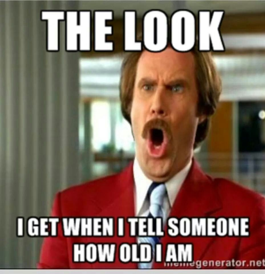 Haha True I Get This Look A Lot People Tell Me I Look Younger