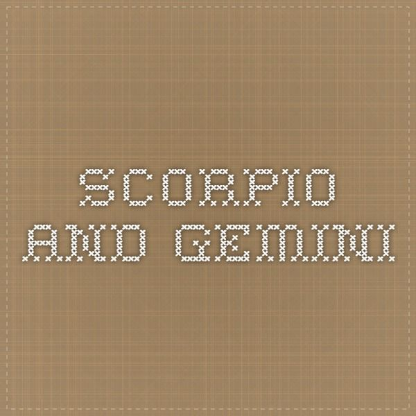 Scorpio and Gemini
