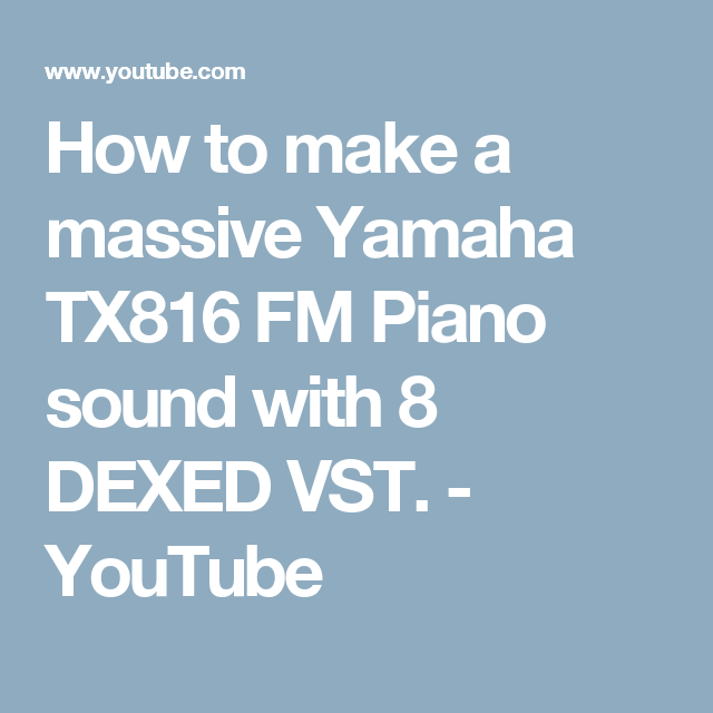 How to make a massive Yamaha TX816 FM Piano sound with 8