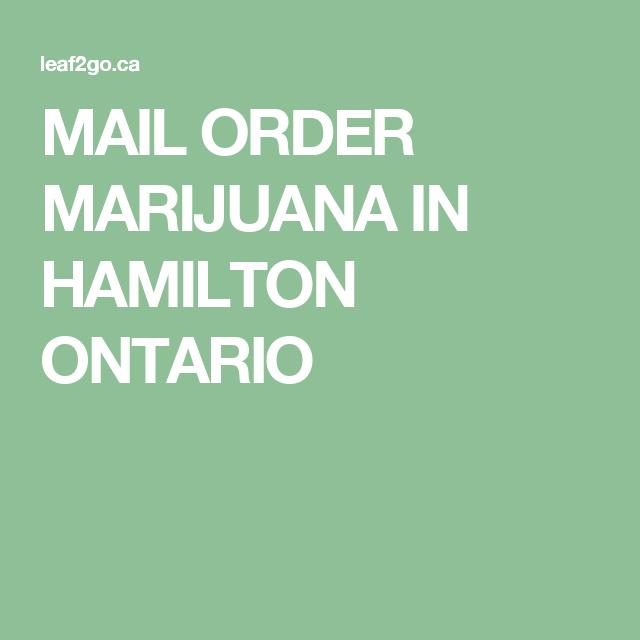 a248fe1a834 MAIL ORDER MARIJUANA IN HAMILTON ONTARIO