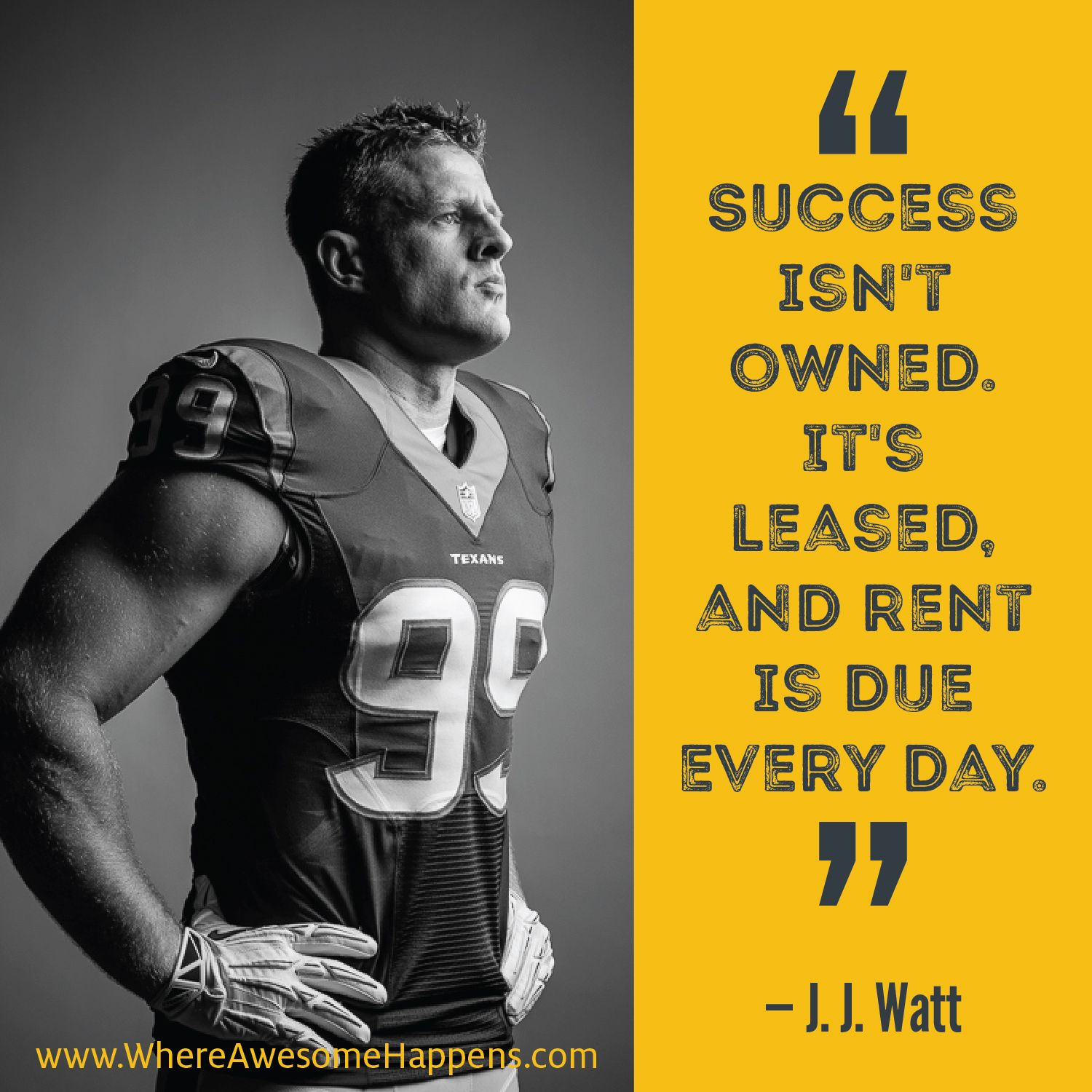 """""""Success isn't owned. It's leased and rent is due every"""