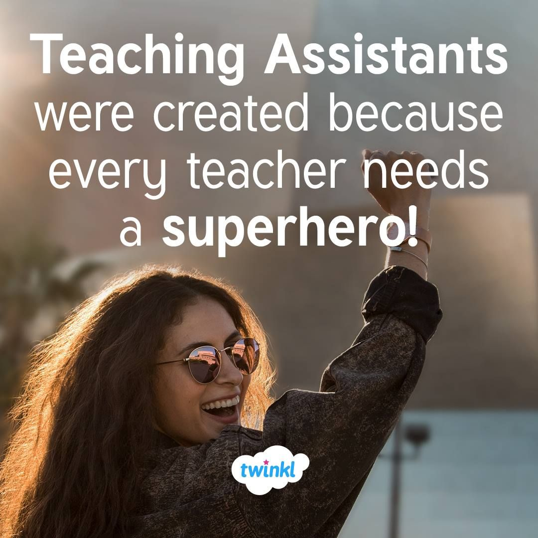 Teaching Assistants Are Superheroes Who Can Relate To This Teachers Everywhere Are Thankful For T Teaching Quotes Inspirational Assistant Quote Teacher Memes