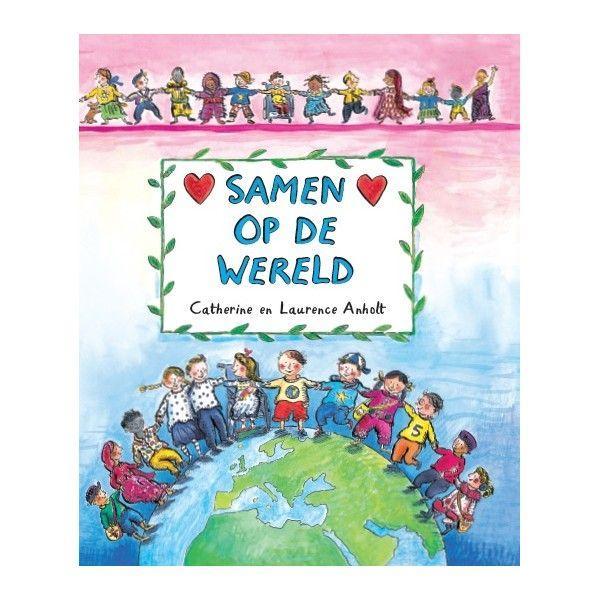 Samen op de wereld / Anholt, Laurence; Anholt, Catherine
