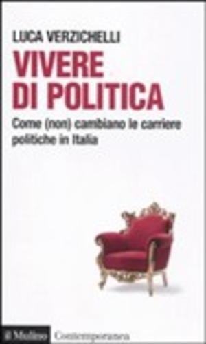 #Vivere di politica luca verzichelli  ad Euro 11.05 in #Il mulino #Media libri scienze umane