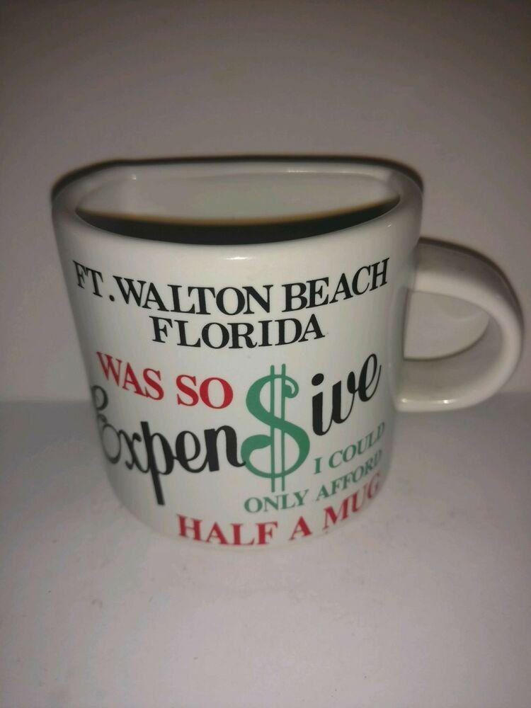 Fort Walton Beach Florida Was So Expensive Half A Mug Travel Souvenir Coffee Tea Ebay In 2020 Mugs Fort Walton Beach Florida Travel Souvenirs