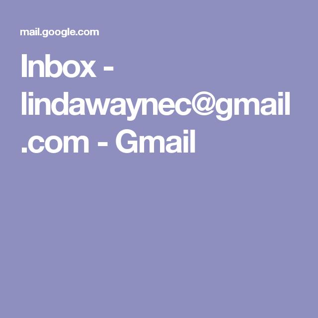 Inbox - lindawaynec@gmail.com - Gmail