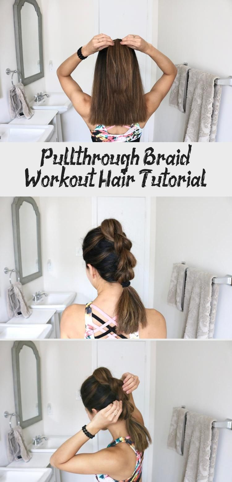 Pull through Braid Workout Hair Tutorial in 2020 Workout