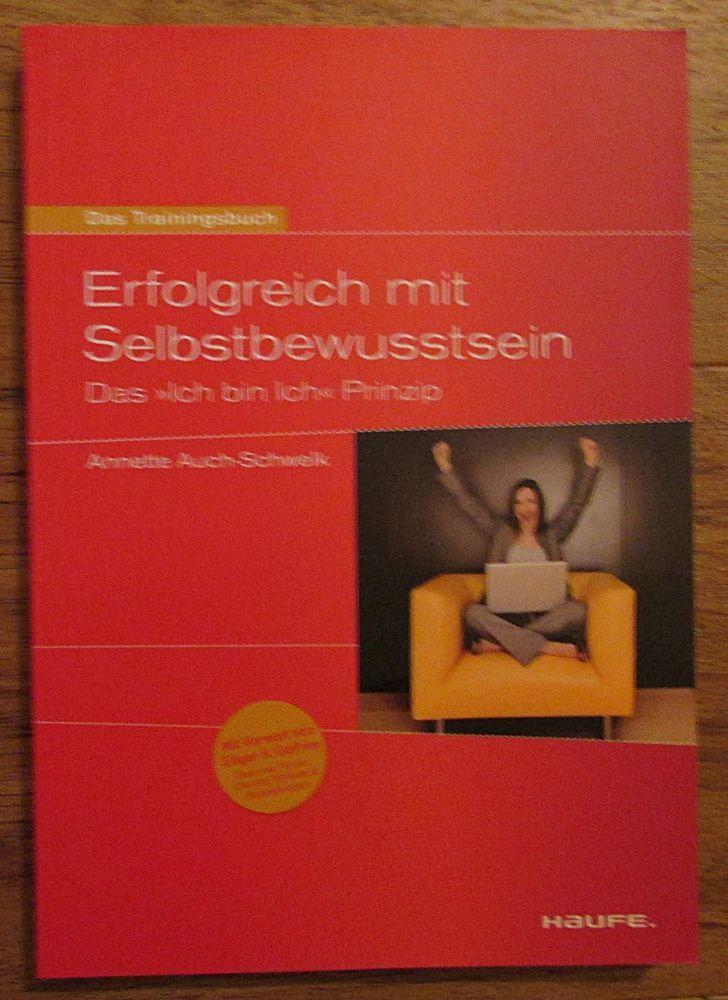 Erfolgreich mit Selbstbewusstsein * Das Ich bin Ich Prinzip * Auch-Schwelk 2011