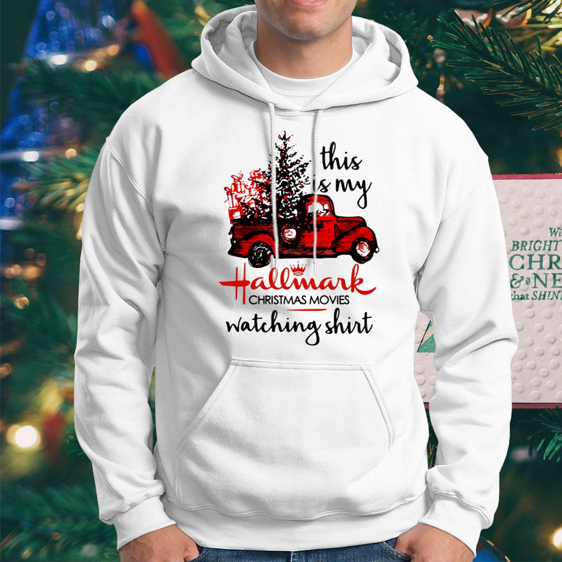 bde99ee59 This is my Hallmark christmas movies watching shirt, hoodie and ...