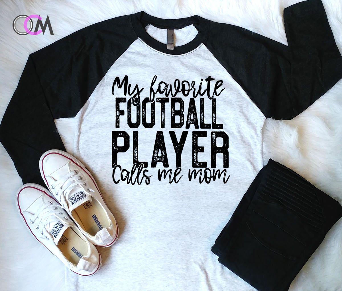 Football mom shirt my favorite football player calls me