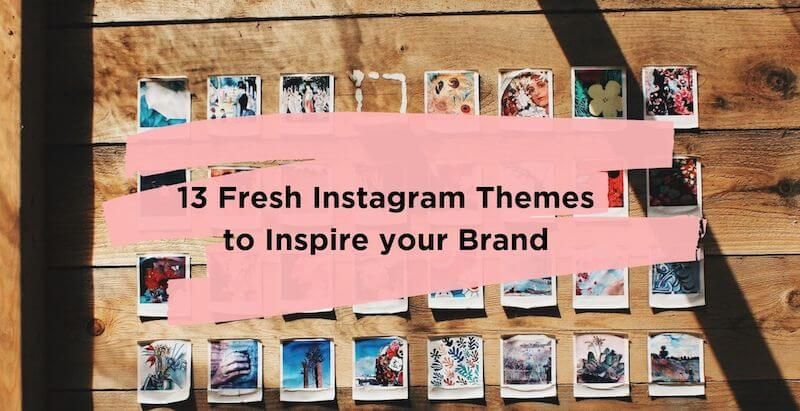 13 Instagram Themes To Inspire Your Brand In 2019 Sked Social Instagram Theme Improve Instagram Instagram
