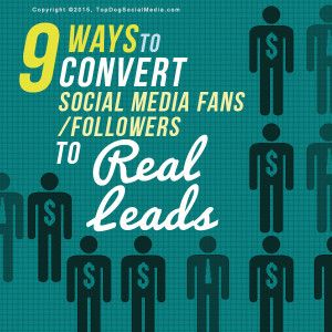 9 Ways To Convert Social Media Fans/Followers To Real Leads -@meloniedodaro