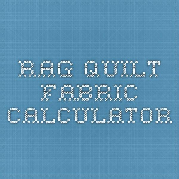 rag quilt fabric calculator   Quilting   Pinterest   Rag quilt ... : quilt fabric calculator - Adamdwight.com