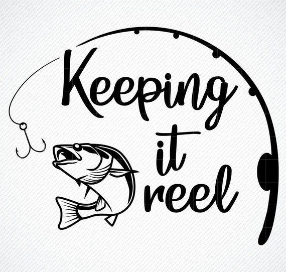 Download Keeping It Reel Svg Fishing Svg Girl Fishing Svg Fishing Pole Svg Fishing Svg Tshirt Fishing Svg Files Svg Files Cricut Bass Fishing Fishing Svg Fishing Quotes Fishing Decals