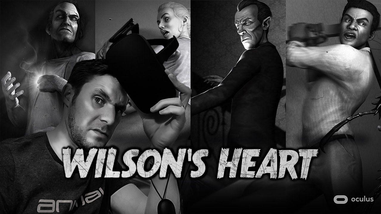 LIVE Wilson's Heart VR Horror Oculus rift, Rift, Scary