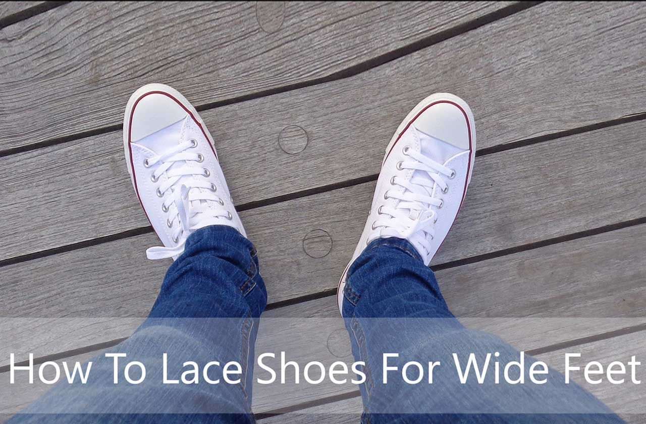 How To Lace Shoes For Wide Feet (11 PRO