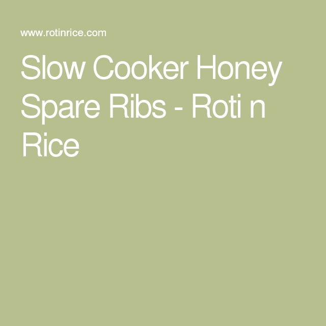 Slow Cooker Honey Spare Ribs - Roti n Rice