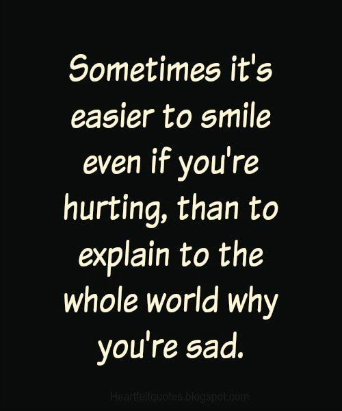 Sometime It S Easier To Smile Image Vally Heartfelt Quotes Life Quotes Wise Quotes