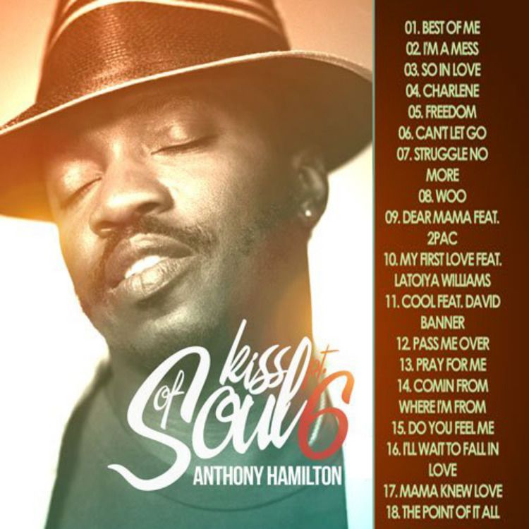 Anthony Hamilton Kiss Of Soul 6 Mp3 Download With Images