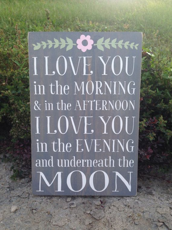 a6493f847d28 I love you in the morning and in the afternoon. I love you in the evening  and underneath the moon. Skinnamarink lyrics hand painted sign.