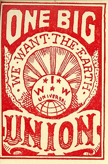 """1919 This """"silent agitator"""" issued by the Industrial Workers of the World bears the I.W.W. seal, around which the text states """"One Big Union. We want the earth."""""""
