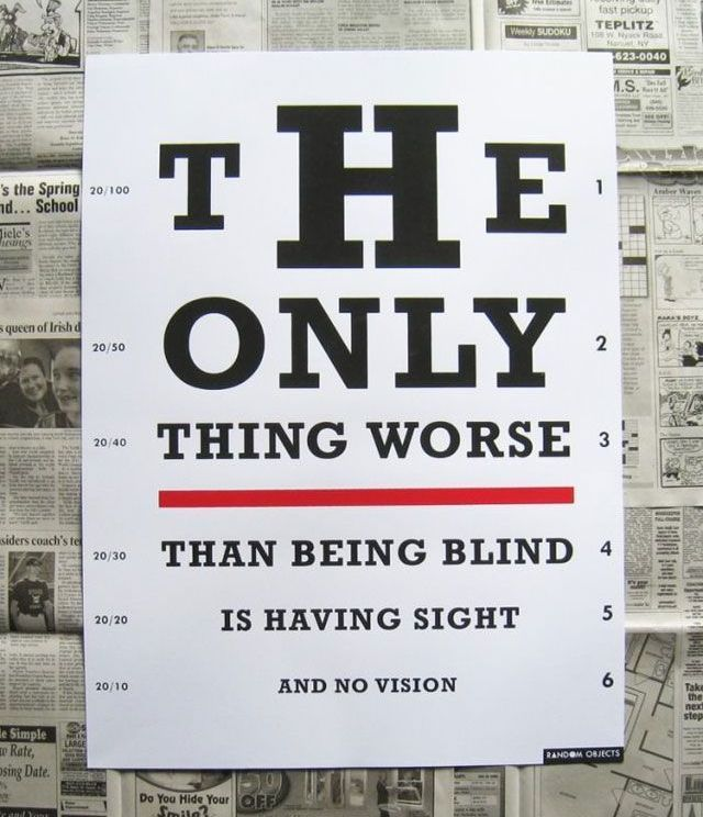 Blind Quotes New The Only Thing Worse Than Being Blind Is Having Sight And No