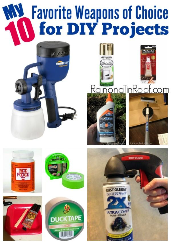 Great List Of Products And Tools That Are Easy To Use For Diy Projects My 10 Favorite Via Rainonatinroof
