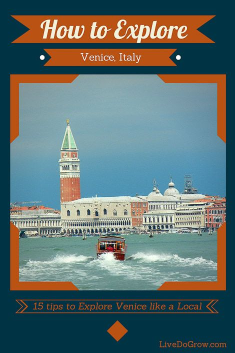 How to explore Venice, Italy like a local – 15 tips of what to see and do while in Venice.