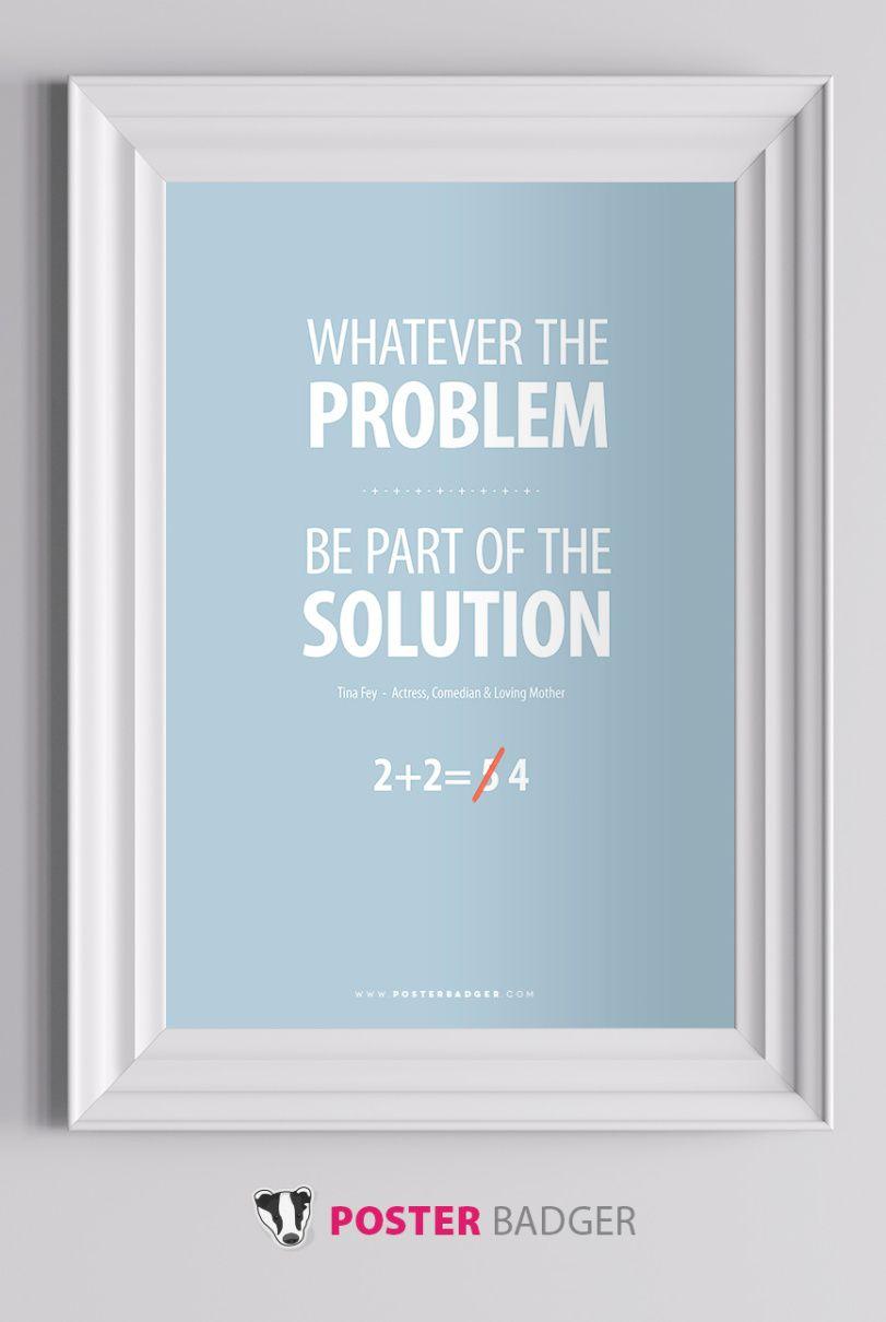Whatever The Problem Posterbadger Com Motivational Office Workplace Posters Motivational Posters Motivation Inspirational Posters
