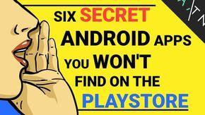 6 SECRET Apps Not On The Playstore Codes téléphone