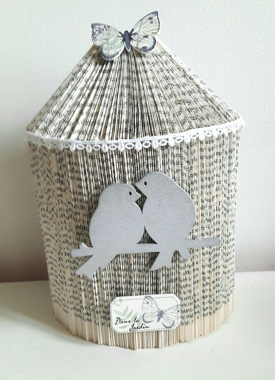 cage oiseaux sculpture livre pli saint valentin origami pinterest cage oiseaux saint. Black Bedroom Furniture Sets. Home Design Ideas