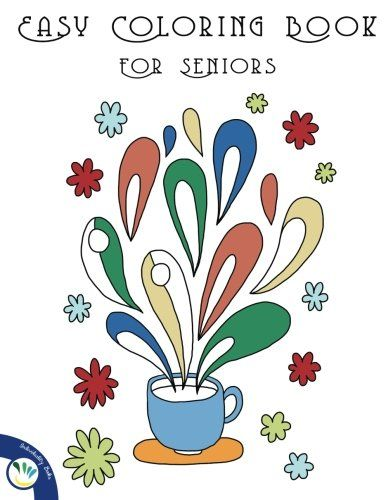 Coloring Books for Seniors: Including Books for Dementia ...